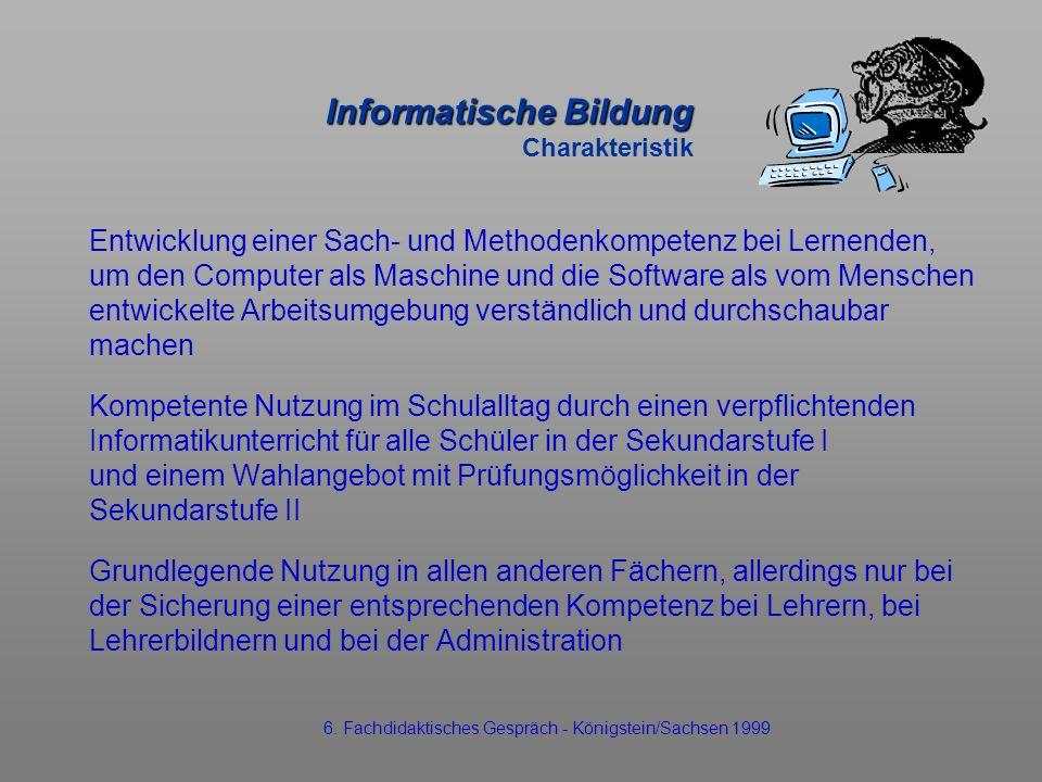 Informatische Bildung Informatische Bildung Charakteristik Entwicklung einer Sach- und Methodenkompetenz bei Lernenden, um den Computer als Maschine u