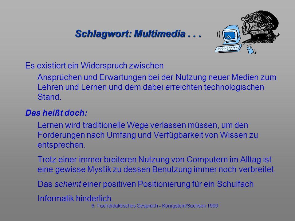 Schlagwort: Multimedia... Es existiert ein Widerspruch zwischen Ansprüchen und Erwartungen bei der Nutzung neuer Medien zum Lehren und Lernen und dem