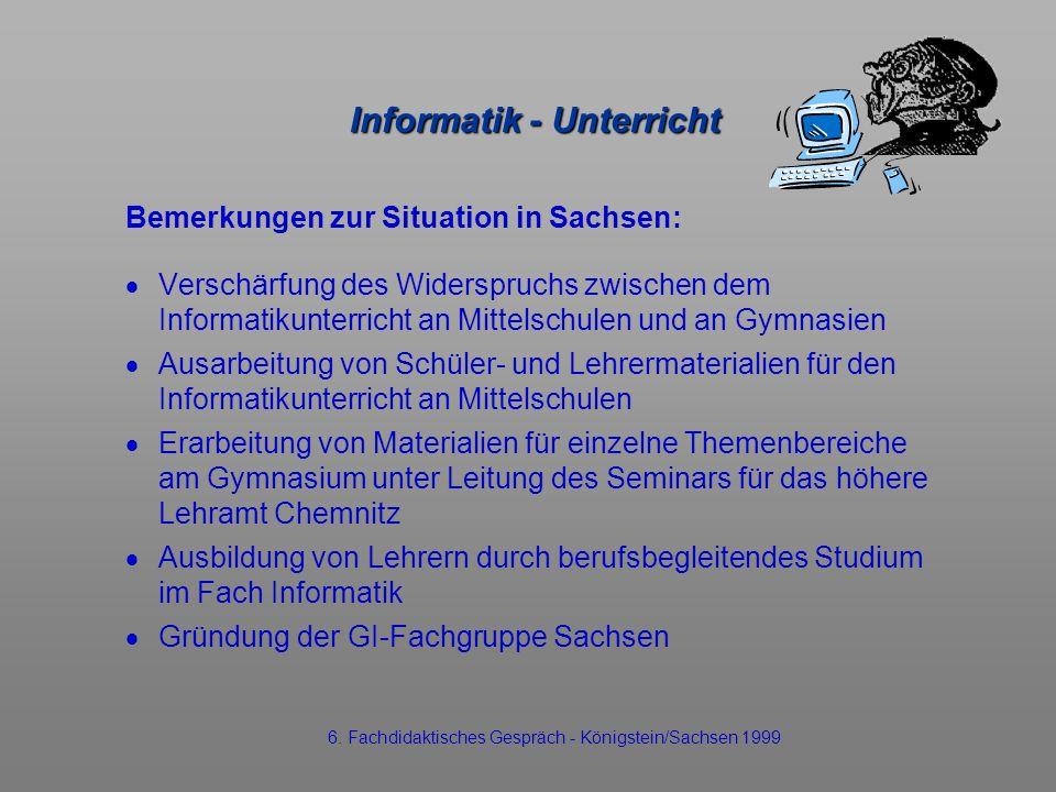 Informatik - Unterricht Bemerkungen zur Situation in Sachsen: Verschärfung des Widerspruchs zwischen dem Informatikunterricht an Mittelschulen und an