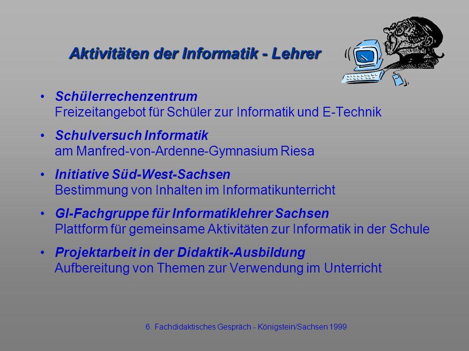 Aktivitäten der Informatik - Lehrer Schülerrechenzentrum Freizeitangebot für Schüler zur Informatik und E-Technik Schulversuch Informatik am Manfred-v