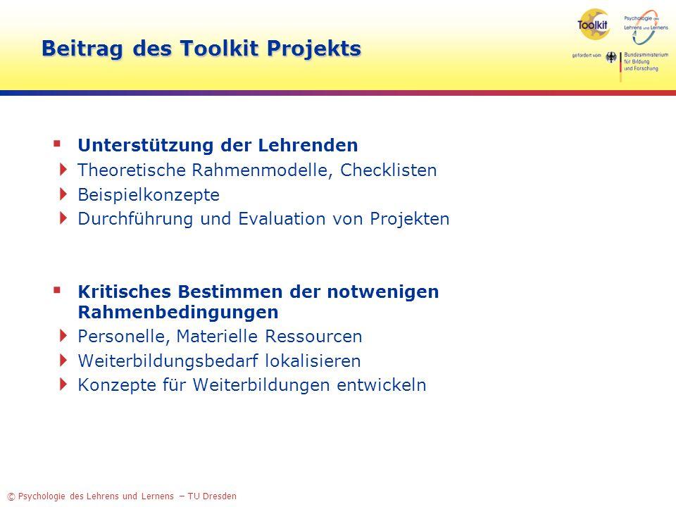 © Psychologie des Lehrens und Lernens – TU Dresden Beitrag des Toolkit Projekts Unterstützung der Lehrenden Theoretische Rahmenmodelle, Checklisten Be