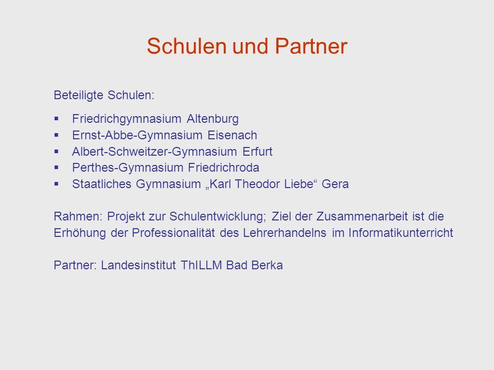 Schulen und Partner Beteiligte Schulen: Friedrichgymnasium Altenburg Ernst-Abbe-Gymnasium Eisenach Albert-Schweitzer-Gymnasium Erfurt Perthes-Gymnasiu