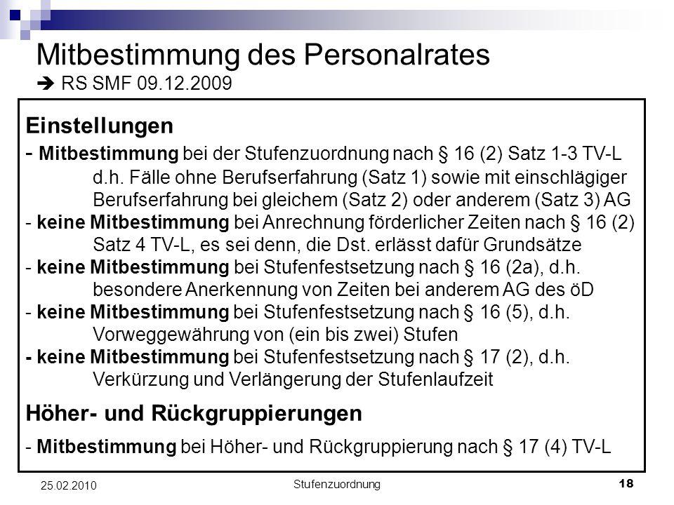 Stufenzuordnung18 25.02.2010 Mitbestimmung des Personalrates RS SMF 09.12.2009 Einstellungen - Mitbestimmung bei der Stufenzuordnung nach § 16 (2) Satz 1-3 TV-L d.h.