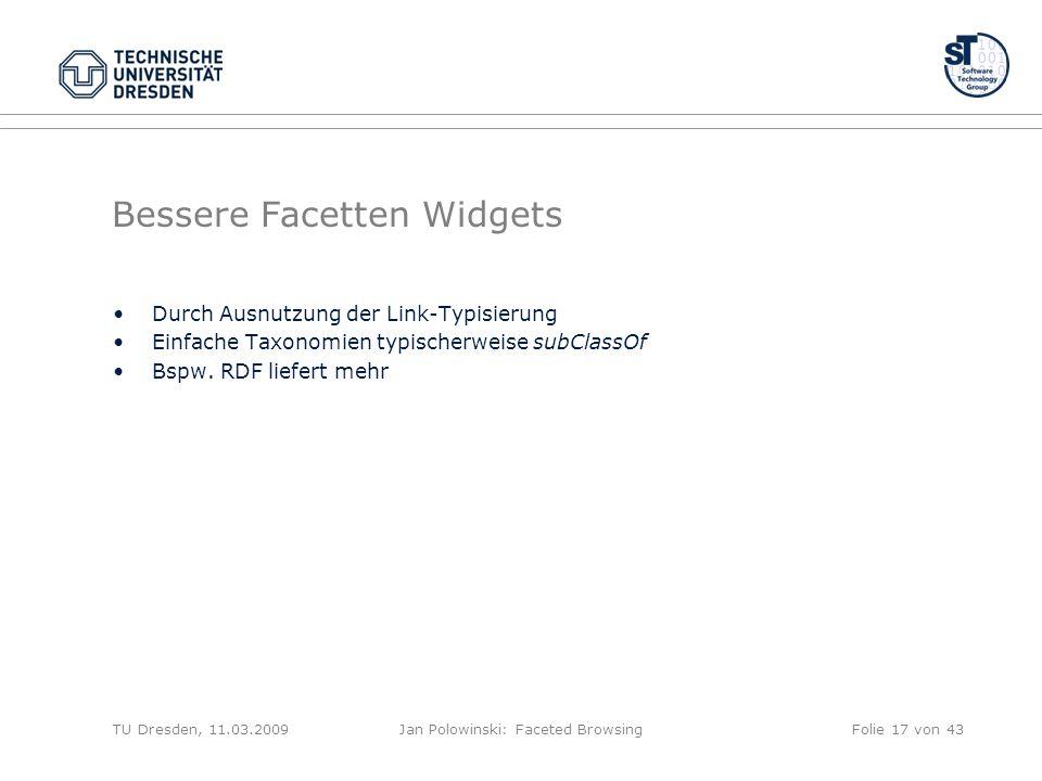 Bessere Facetten Widgets Durch Ausnutzung der Link-Typisierung Einfache Taxonomien typischerweise subClassOf Bspw.