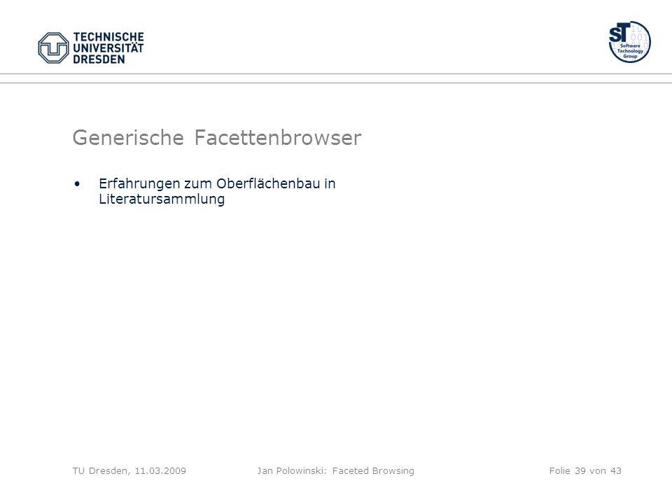 Generische Facettenbrowser Erfahrungen zum Oberflächenbau in Literatursammlung TU Dresden, 11.03.2009Jan Polowinski: Faceted BrowsingFolie 39 von 43