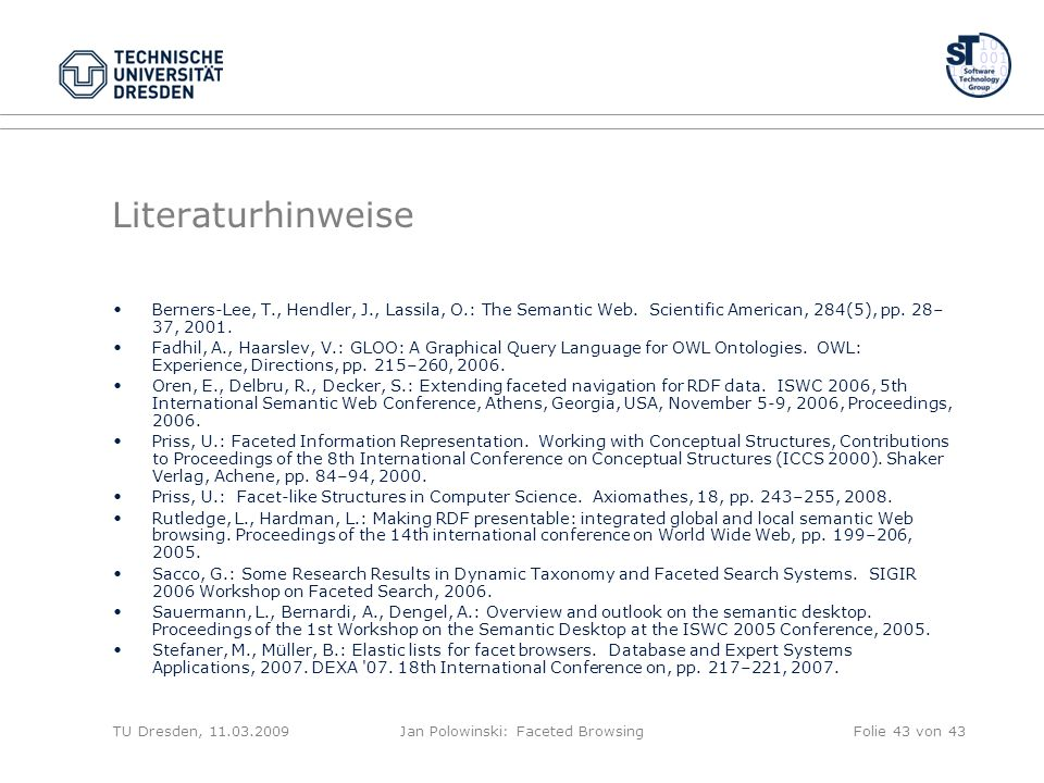 Literaturhinweise Berners-Lee, T., Hendler, J., Lassila, O.: The Semantic Web.