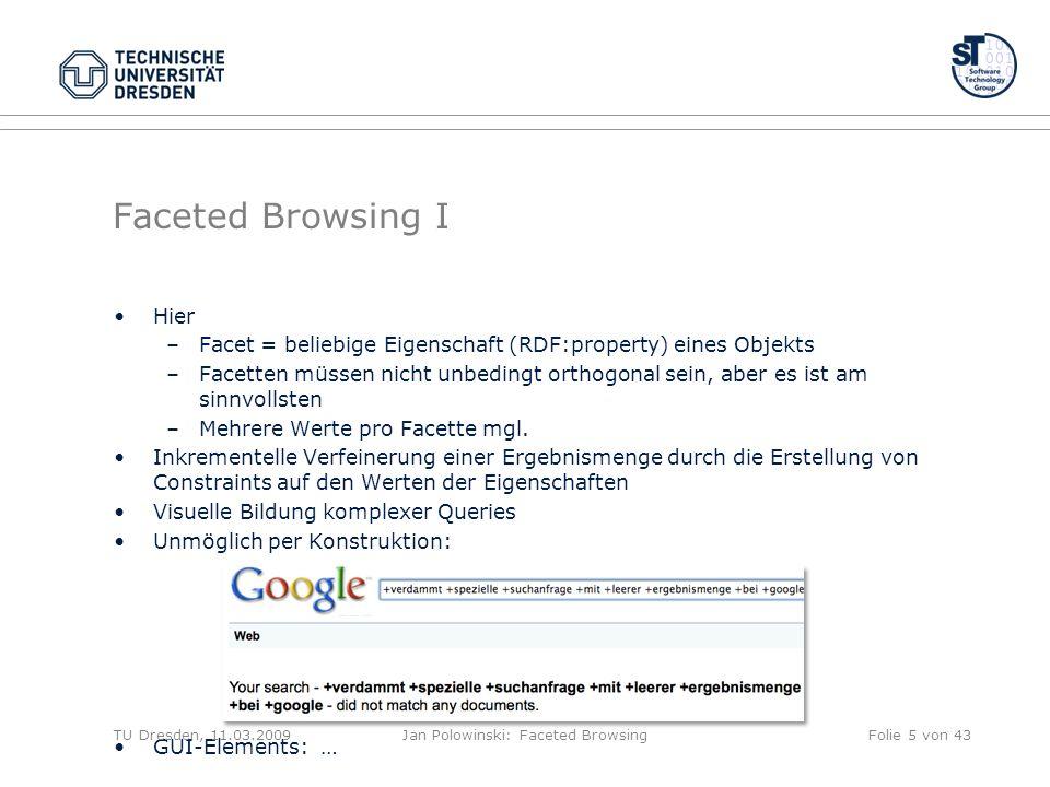Anwendungsgebiete Medienkollektionen –iTunes –Foobar2000 + foo_facets Plugin TU Dresden, 11.03.2009Jan Polowinski: Faceted BrowsingFolie 26 von 43