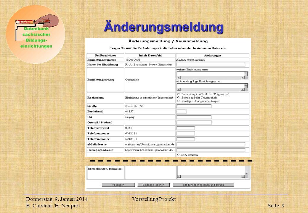 Donnerstag, 9. Januar 2014 B. Carstens /H. Neupert Vorstellung Projekt Seite: 9 Änderungsmeldung