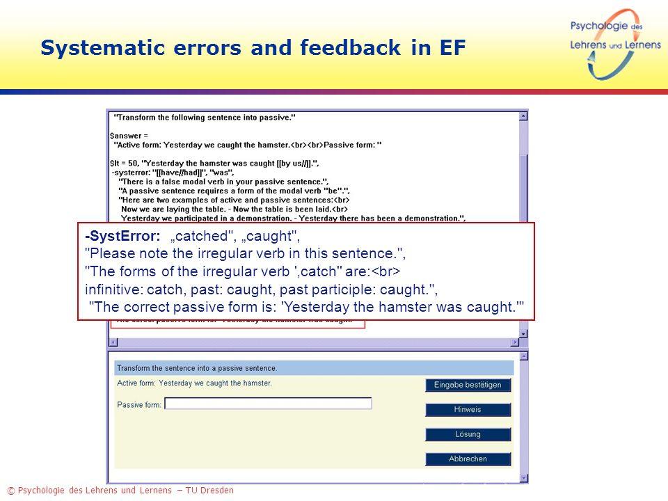 © Psychologie des Lehrens und Lernens – TU Dresden Systematic errors and feedback in EF -SystError: catched