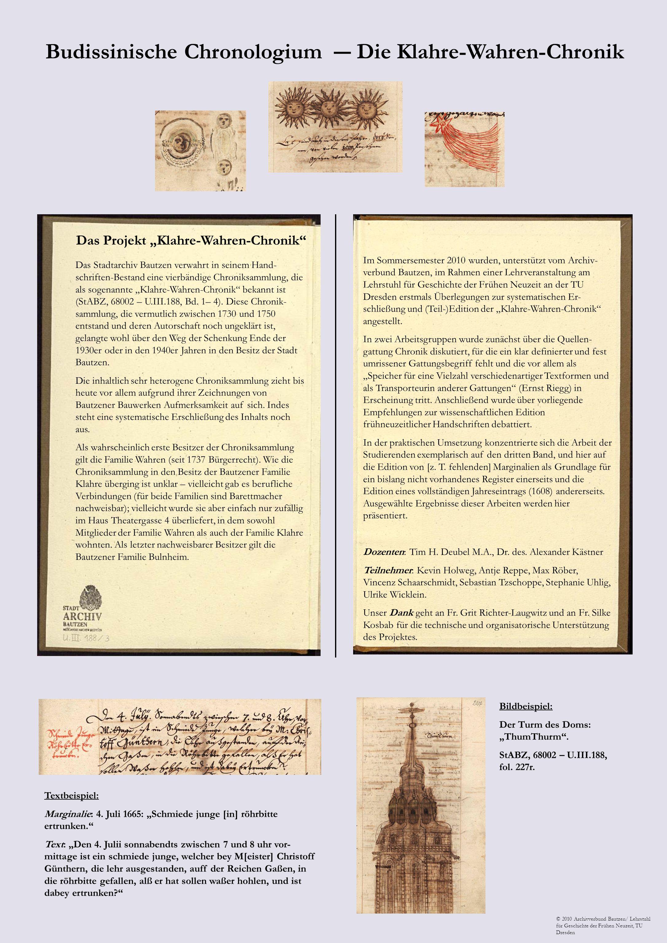 Das Projekt Klahre-Wahren-Chronik Das Stadtarchiv Bautzen verwahrt in seinem Hand- schriften-Bestand eine vierbändige Chroniksammlung, die als sogenan