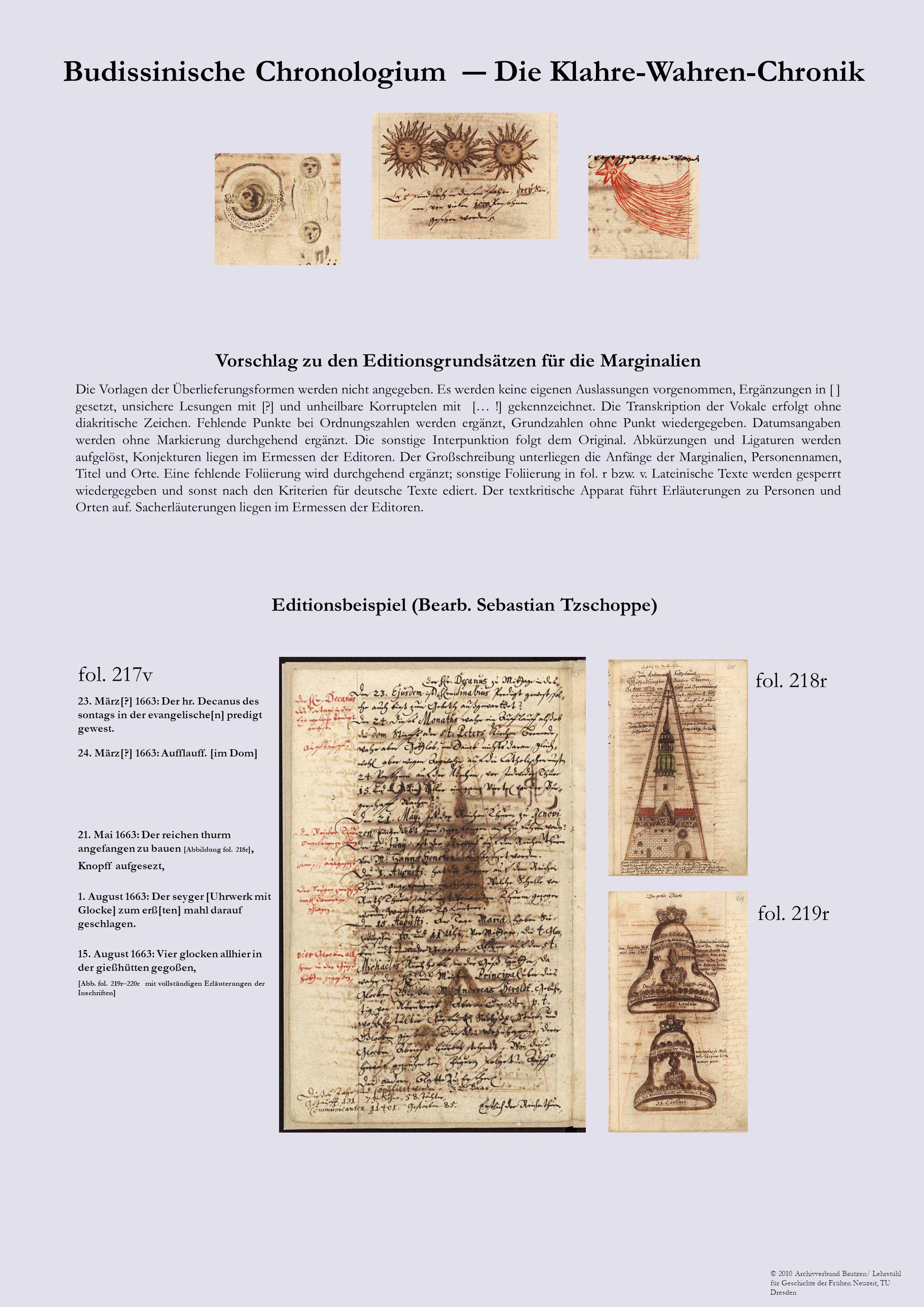 Vorschlag zu den Editionsgrundsätzen für die Marginalien Die Vorlagen der Überlieferungsformen werden nicht angegeben. Es werden keine eigenen Auslass