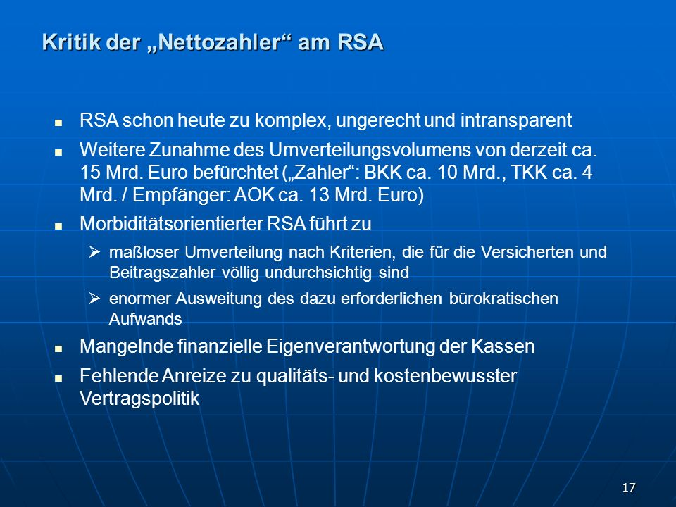 17 Kritik der Nettozahler am RSA RSA schon heute zu komplex, ungerecht und intransparent Weitere Zunahme des Umverteilungsvolumens von derzeit ca. 15