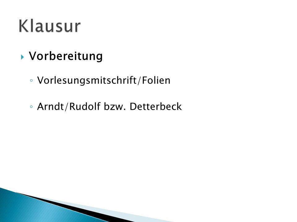 Vorbereitung Vorlesungsmitschrift/Folien Arndt/Rudolf bzw. Detterbeck