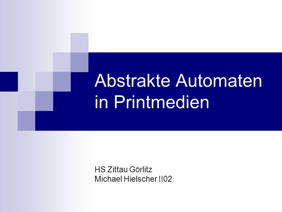 Abstrakte Automaten in Printmedien HS Zittau Görlitz Michael Hielscher II02