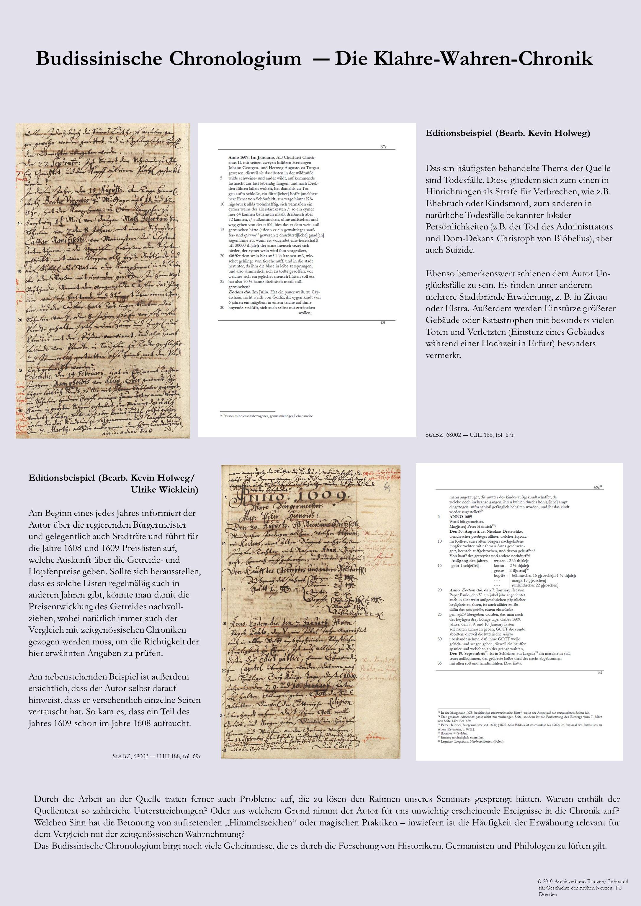 Budissinische Chronologium Die Klahre-Wahren-Chronik Editionsbeispiel (Bearb. Kevin Holweg) Das am häufigsten behandelte Thema der Quelle sind Todesfä