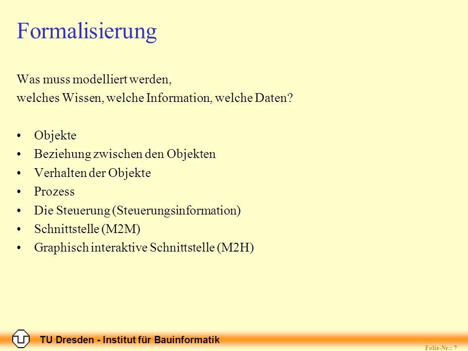 TU Dresden - Institut für Bauinformatik Folie-Nr.: 8 Bauinformatik II, Softwareanwendungen 1; 9.