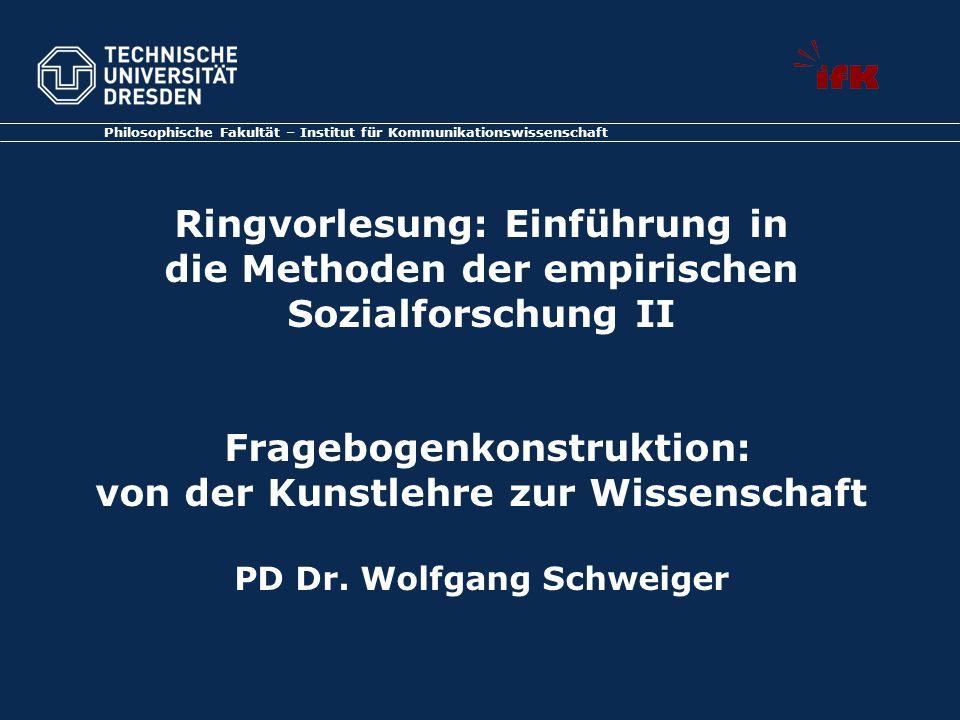 Philosophische Fakultät – Institut für Kommunikationswissenschaft Ringvorlesung: Einführung in die Methoden der empirischen Sozialforschung II Fragebo