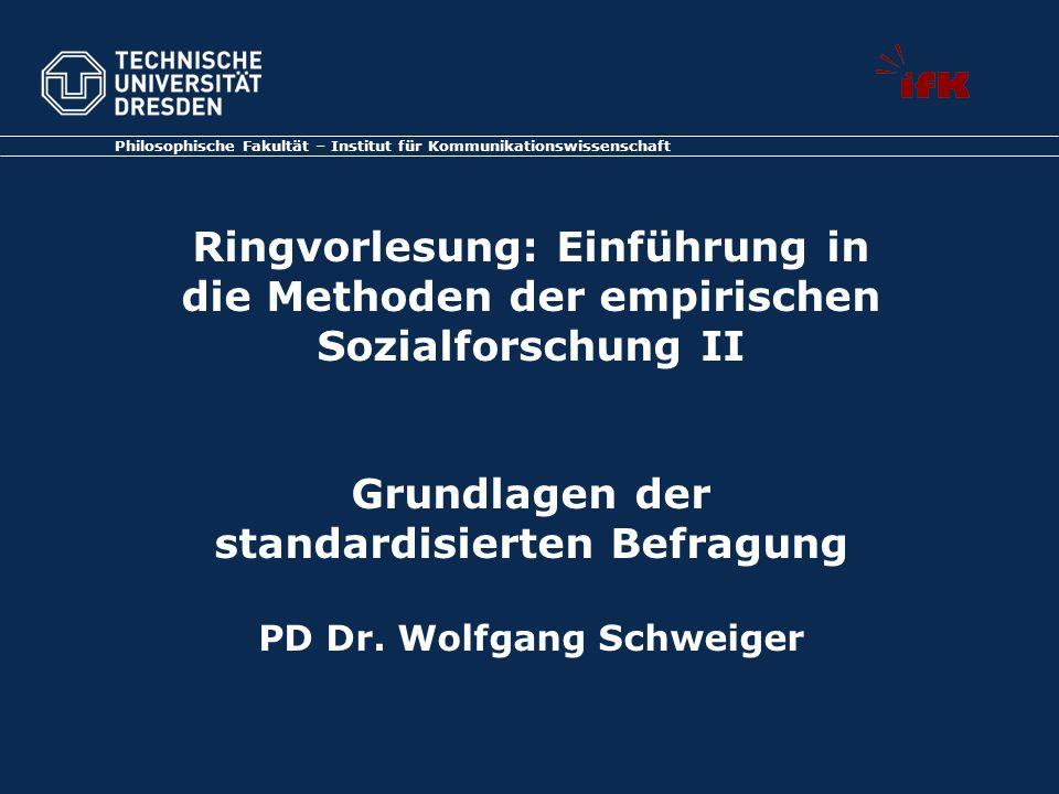 Philosophische Fakultät – Institut für Kommunikationswissenschaft Ringvorlesung: Einführung in die Methoden der empirischen Sozialforschung II Grundla
