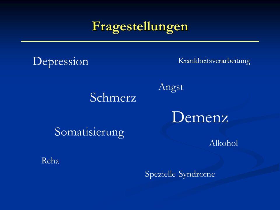 Fragestellungen Depression Schmerz Angst Somatisierung Alkohol Reha Spezielle Syndrome Demenz Krankheitsverarbeitung