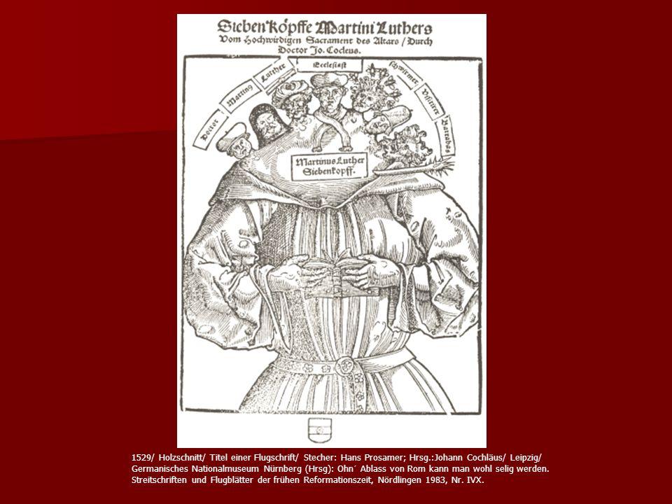1529/ Holzschnitt/ Titel einer Flugschrift/ Stecher: Hans Prosamer; Hrsg.:Johann Cochläus/ Leipzig/ Germanisches Nationalmuseum Nürnberg (Hrsg): Ohn´