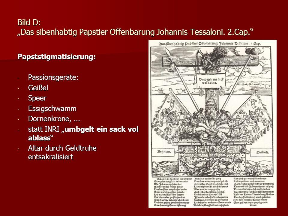 Bild D: Das sibenhabtig Papstier Offenbarung Johannis Tessaloni. 2.Cap. Papststigmatisierung: - Passionsgeräte: - Geißel - Speer - Essigschwamm - Dorn