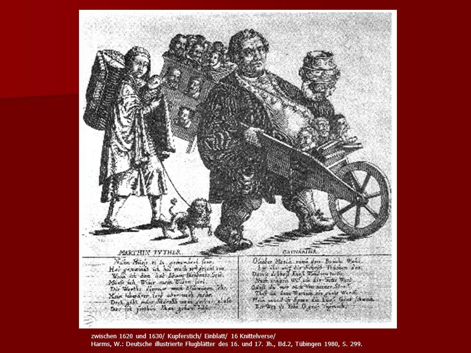 zwischen 1620 und 1630/ Kupferstich/ Einblatt/ 16 Knittelverse/ Harms, W.: Deutsche illustrierte Flugblätter des 16. und 17. Jh., Bd.2, Tübingen 1980,