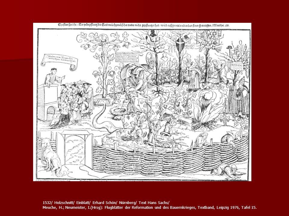 1532/ Holzschnitt/ Einblatt/ Erhard Schön/ Nürnberg/ Text Hans Sachs/ Meuche, H.; Neumeister, I.(Hrsg): Flugblätter der Reformation und des Bauernkrie