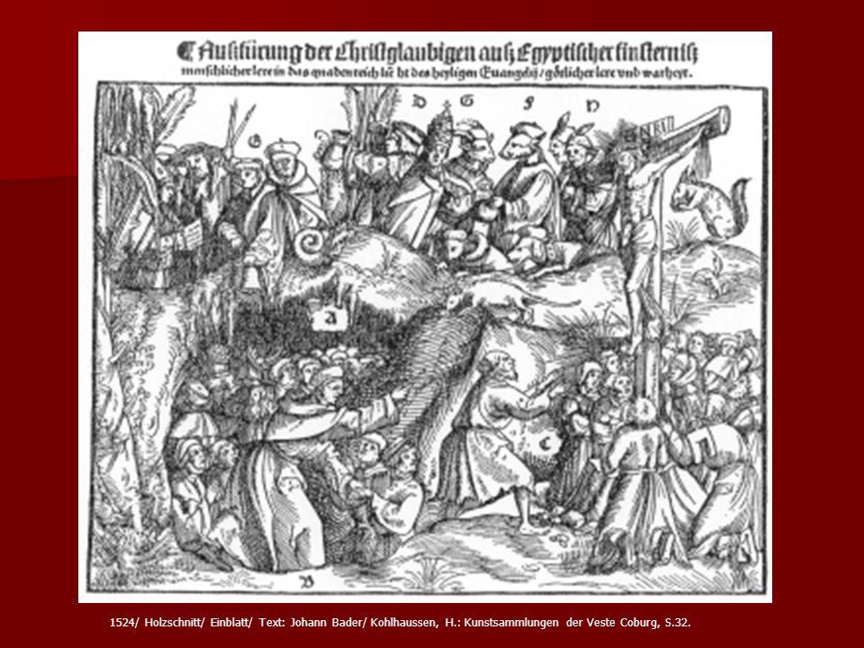 1524/ Holzschnitt/ Einblatt/ Text: Johann Bader/ Kohlhaussen, H.: Kunstsammlungen der Veste Coburg, S.32.