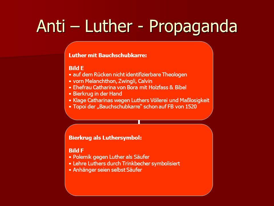 Anti – Luther - Propaganda Luther mit Bauchschubkarre: Bild E auf dem Rücken nicht identifizierbare Theologen vorn Melanchthon, Zwingli, Calvin Ehefra