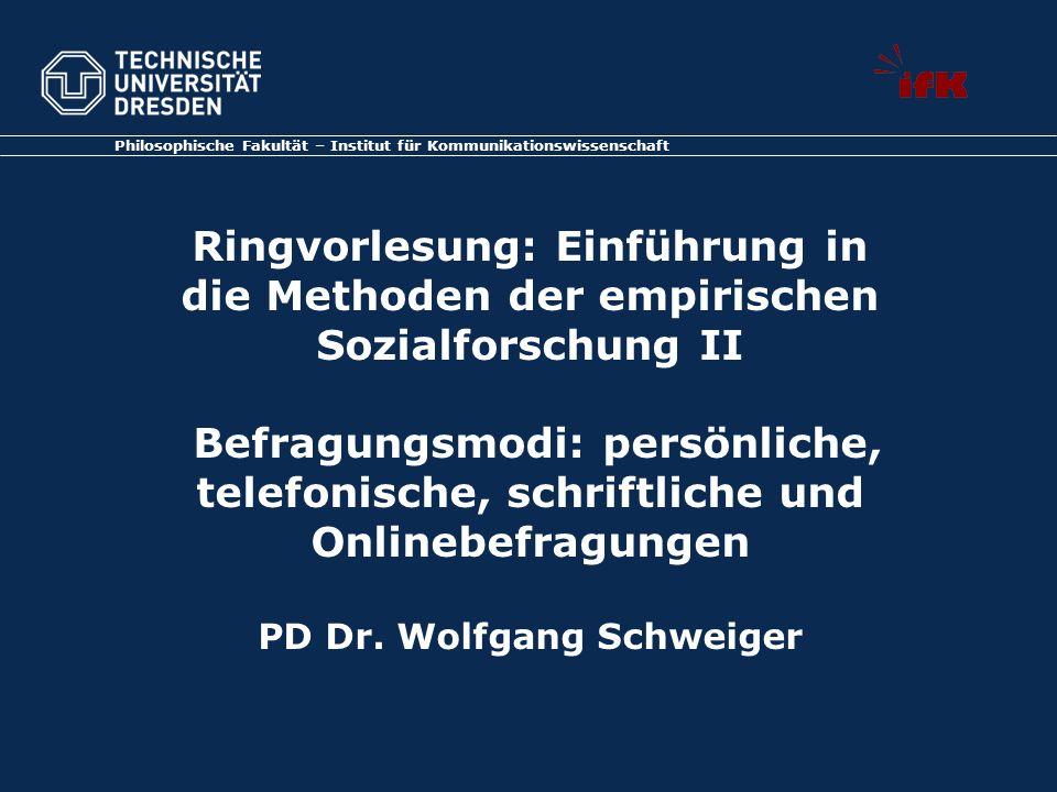 Philosophische Fakultät – Institut für Kommunikationswissenschaft Ringvorlesung: Einführung in die Methoden der empirischen Sozialforschung II Befragu