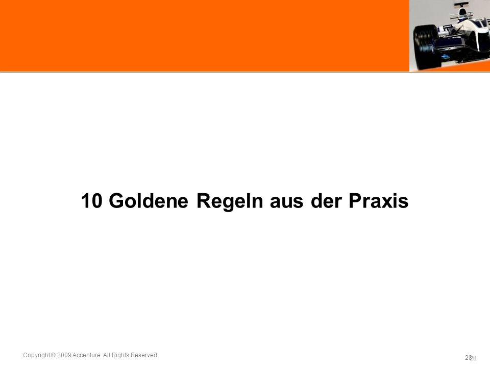 28 Copyright © 2009 Accenture All Rights Reserved. 28 10 Goldene Regeln aus der Praxis