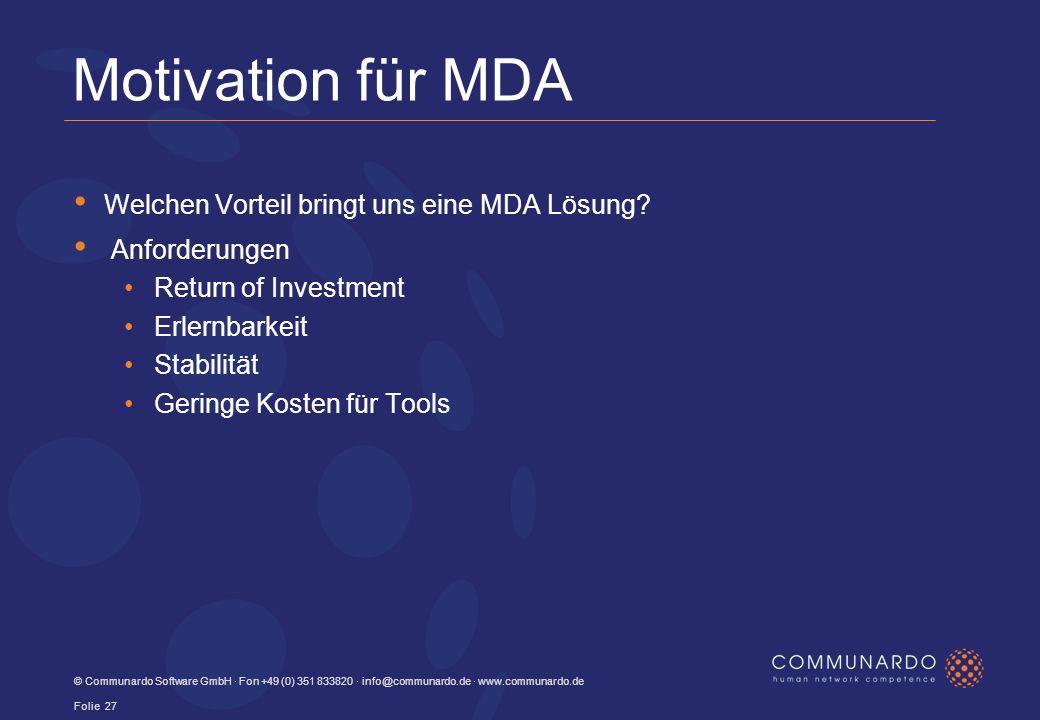 Motivation für MDA Welchen Vorteil bringt uns eine MDA Lösung.