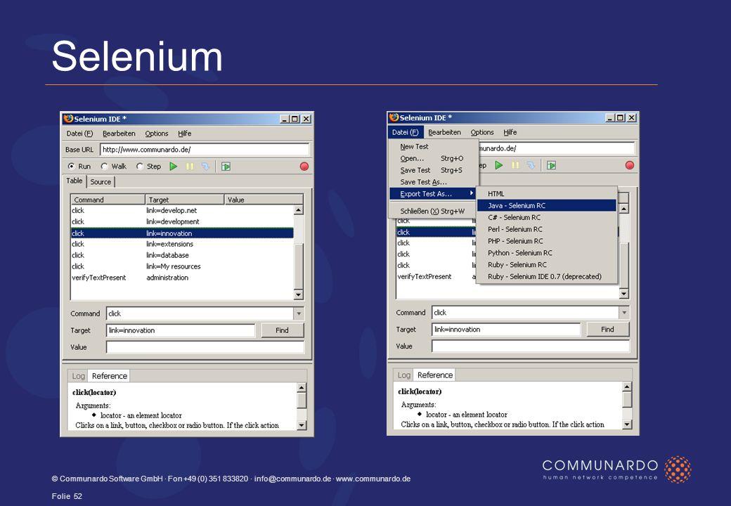 Selenium © Communardo Software GmbH · Fon +49 (0) 351 833820 · info@communardo.de · www.communardo.de Folie 52