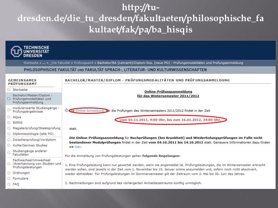 http://tu- dresden.de/die_tu_dresden/fakultaeten/philosophische_fa kultaet/fak/pa/ba_hisqis