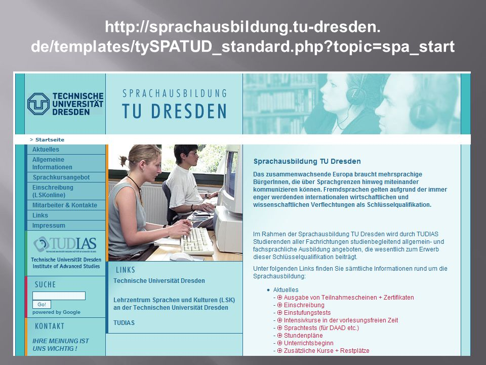 http://sprachausbildung.tu-dresden. de/templates/tySPATUD_standard.php?topic=spa_start