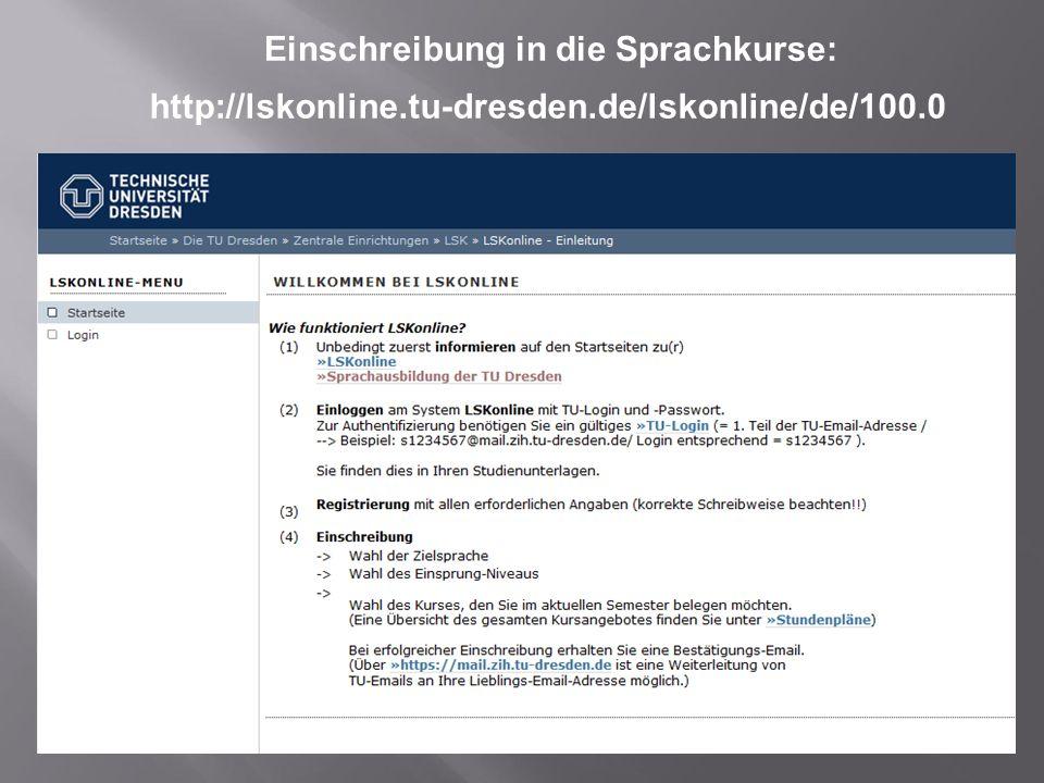 Einschreibung in die Sprachkurse: http://lskonline.tu-dresden.de/lskonline/de/100.0