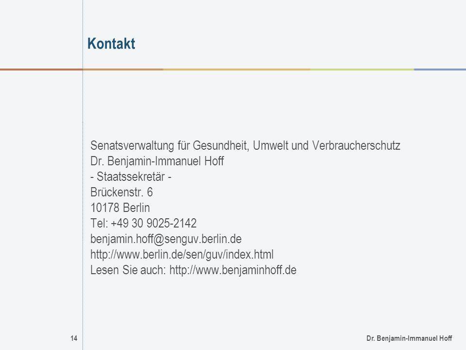 14Dr. Benjamin-Immanuel Hoff Kontakt Senatsverwaltung für Gesundheit, Umwelt und Verbraucherschutz Dr. Benjamin-Immanuel Hoff - Staatssekretär - Brück