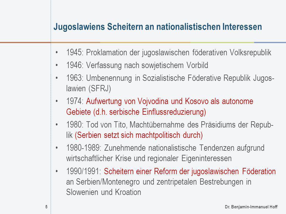 5Dr. Benjamin-Immanuel Hoff Jugoslawiens Scheitern an nationalistischen Interessen 1945: Proklamation der jugoslawischen föderativen Volksrepublik 194