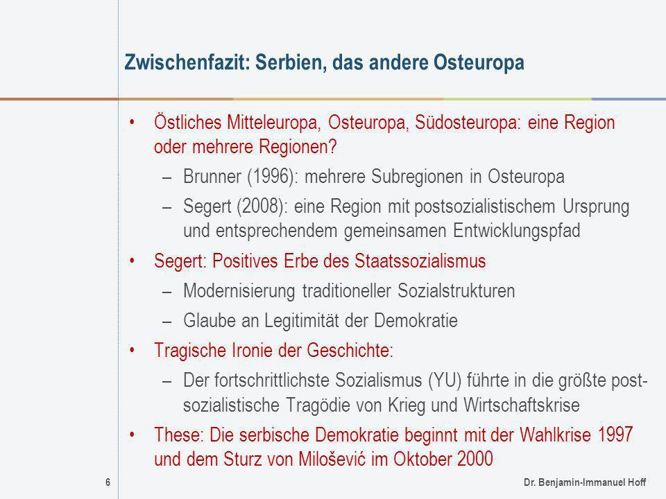 6Dr. Benjamin-Immanuel Hoff Zwischenfazit: Serbien, das andere Osteuropa Östliches Mitteleuropa, Osteuropa, Südosteuropa: eine Region oder mehrere Reg