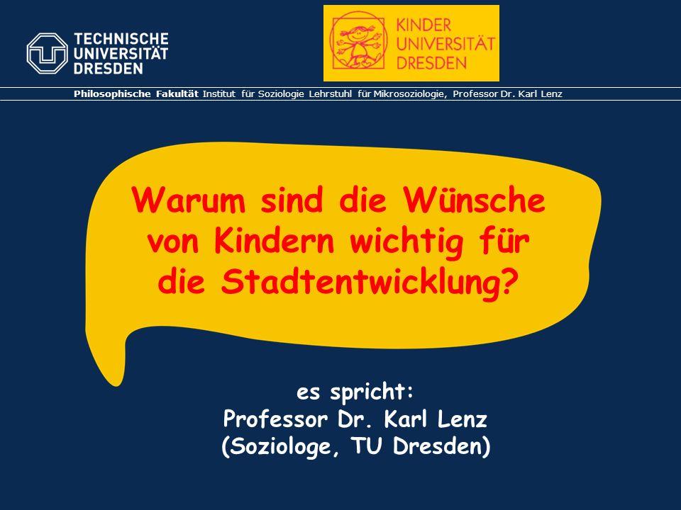 TU Dresden, KinderuniversitätFolie 2 Dresden soll kinderfreundlicher werden, deshalb haben die Dresdner Politiker beschlossen, dass es jetzt einen Kinderbeauftragten geben soll!