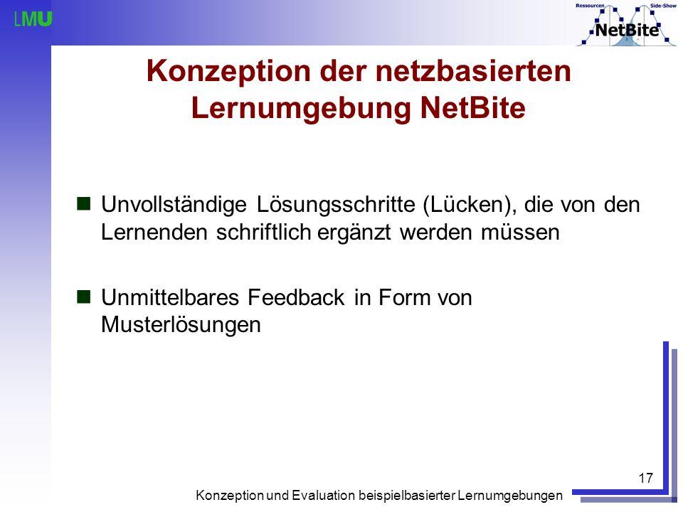 Konzeption und Evaluation beispielbasierter Lernumgebungen 17 Konzeption der netzbasierten Lernumgebung NetBite Unvollständige Lösungsschritte (Lücken