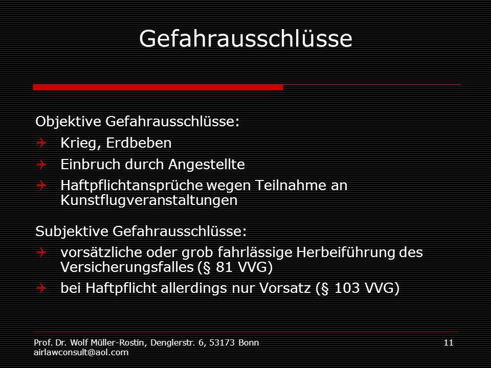 Prof. Dr. Wolf Müller-Rostin, Denglerstr. 6, 53173 Bonn airlawconsult@aol.com 11 Gefahrausschlüsse Objektive Gefahrausschlüsse: Krieg, Erdbeben Einbru