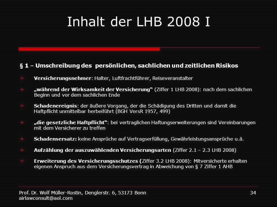 Prof. Dr. Wolf Müller-Rostin, Denglerstr. 6, 53173 Bonn airlawconsult@aol.com 34 Inhalt der LHB 2008 I § 1 – Umschreibung des persönlichen, sachlichen