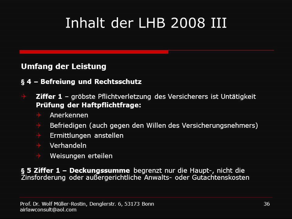 Prof. Dr. Wolf Müller-Rostin, Denglerstr. 6, 53173 Bonn airlawconsult@aol.com 36 Inhalt der LHB 2008 III Umfang der Leistung § 4 – Befreiung und Recht