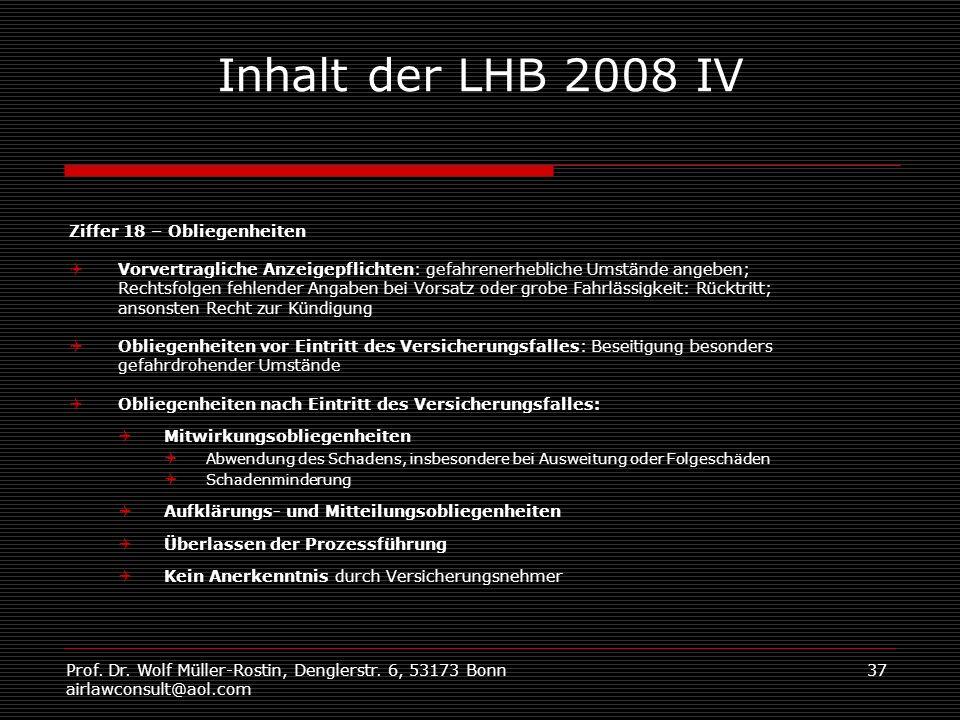 Prof. Dr. Wolf Müller-Rostin, Denglerstr. 6, 53173 Bonn airlawconsult@aol.com 37 Inhalt der LHB 2008 IV Ziffer 18 – Obliegenheiten Vorvertragliche Anz