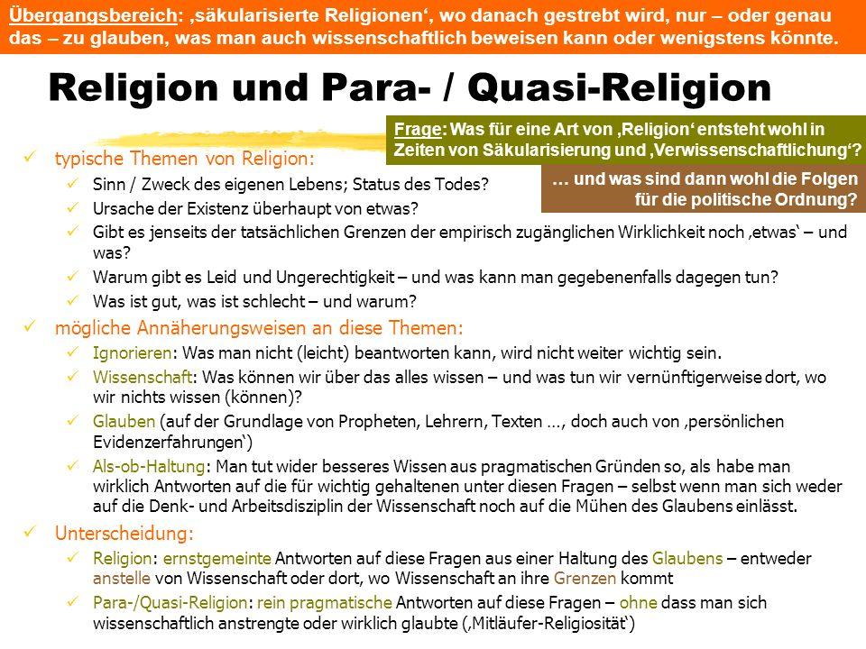 TU Dresden - Institut für Politikwissenschaft - Prof. Dr. Werner J. Patzelt Religion und Para- / Quasi-Religion typische Themen von Religion: Sinn / Z