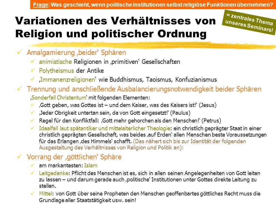 TU Dresden - Institut für Politikwissenschaft - Prof. Dr. Werner J. Patzelt Variationen des Verhältnisses von Religion und politischer Ordnung Amalgam