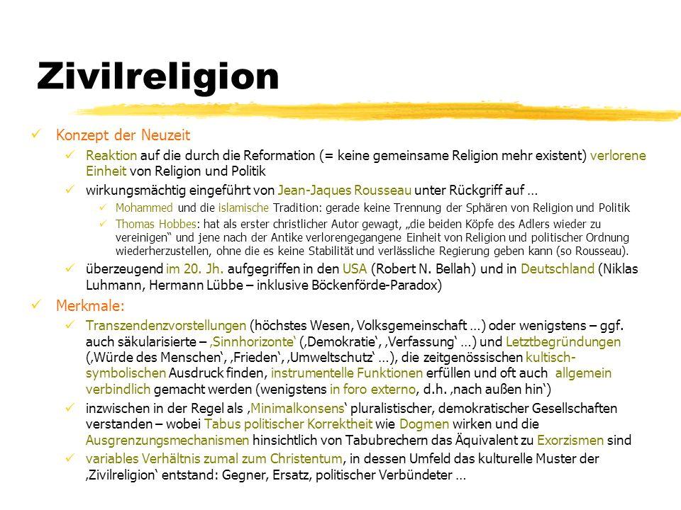 TU Dresden - Institut für Politikwissenschaft - Prof. Dr. Werner J. Patzelt Zivilreligion Konzept der Neuzeit Reaktion auf die durch die Reformation (
