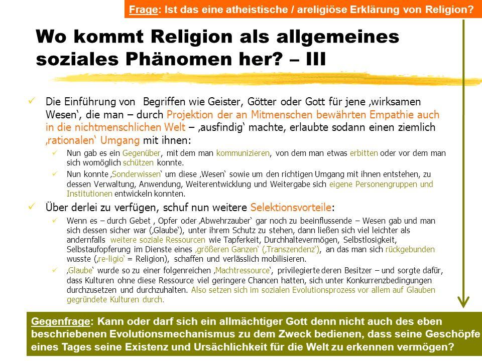 TU Dresden - Institut für Politikwissenschaft - Prof. Dr. Werner J. Patzelt Wo kommt Religion als allgemeines soziales Phänomen her? – III Die Einführ