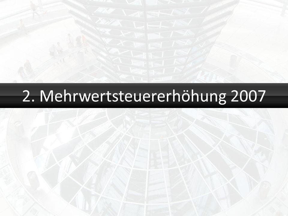 2. Mehrwertsteuererhöhung 2007